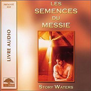 Les Semences du Messie | Livre audio