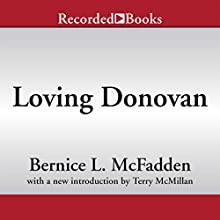 Loving Donovan (       UNABRIDGED) by Bernice L. McFadden, Terry McMillan - introduction Narrated by Robin Miles