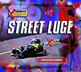 img - for Street Luge (Kid's Guide to the X Games) book / textbook / text book