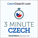 3-Minute Czech - 25 Lesson Series Audiobook |  Innovative Language Learning LLC