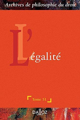 L'égalité - Tome 51: Archives de philosophie du droit