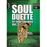 "Soul Duette f�r Tenor-Saxophon - Vol. 2 (inkl. CD): Duette f�r zwei Tenor- oder Tenor- und Alt-Saxophon!von ""Hans-J�rg Fischer"""