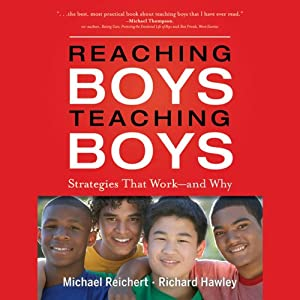 Reaching Boys, Teaching Boys: Strategies that Work - and Why | [Michael Reichert, Richard Hawley]