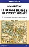 La Grande stratégie de l'Empire romain, 2e ed. par Luttwak