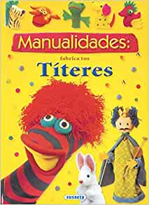 Manualidades: Fabrica Titeres: 9788430561636: Amazon.com: Books
