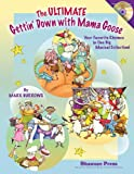 The Ultimate Gettin Down With Mama Goose: Your Favorite Rhymes in One Big Musical Collection!
