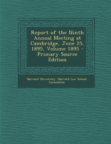 Report of the Ninth Annual Meeting at Cambridge, June 25, 1895, Volume 1895