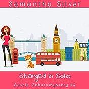 Strangled in Soho: Cassie Coburn Mysteries, Book 4 | [Samantha Silver]