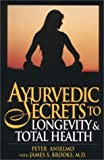 img - for Ayurvedic Secrets to Longevity & Total Health by Anselmo Peter (1996-04-01) Hardcover book / textbook / text book