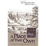 A Place of Their Own: Creating the Deaf Community in America ~ John V. Van Cleve