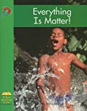 Everything Is Matter! (Yellow Umbrella Books: Science - Level B)