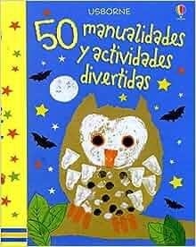 50 manualidades y actividades divertidas: 9781409516248: Amazon.com