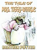 The Tale of Mrs. Tiggy-Winkle : Picture Books for Kids, Perfect Bedtime Story, A Beautifully Illustrated Children's Picture Book by age 3-9 ( Original ... since 1905 ) (Illustrated) (English Edition)