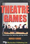 Theatre Games: Exercises for Learning...