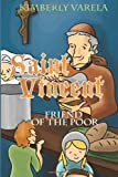 Saint Vincent, Friend of the Poor