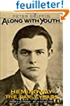 Along with Youth: Hemingway, the Earl...