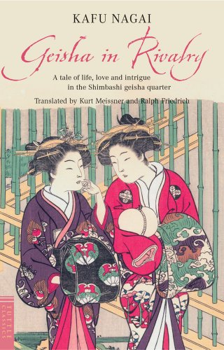 Geisha in Rivalry: A Tale of Life, Love and Intrigue in the Shimbashi Geisha Quarter