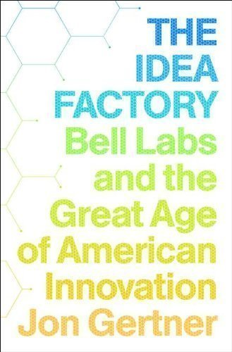 The Idea Factory: Bell Labs and the Great Age of American Innovation by Gertner, Jon 1st (first) edition [Hardcover(2012)], aa