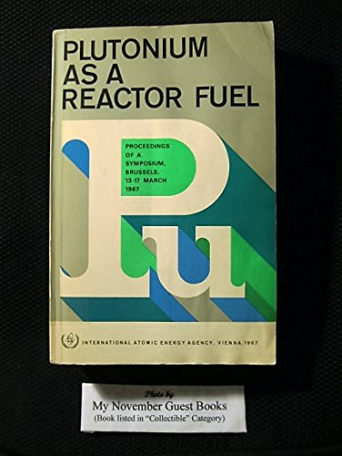 Plutonium as a Reactor Fuel: Proceedings Series (The Breeder Cycle compare prices)