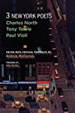 img - for Three New York Poets: Charles North, Tony Towle, Paul Violi book / textbook / text book