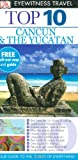 img - for Cancun and the Yucatan (DK Eyewitness Top 10 Travel Guide) book / textbook / text book