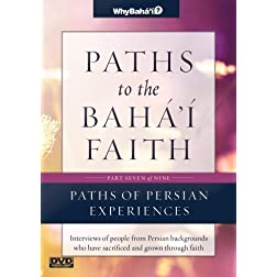 Paths to the Baha'i Faith Part 7 of 9: Paths of Persian Experiences