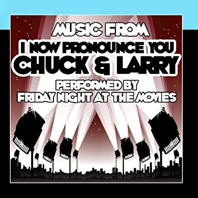 Music From I Now Pronounce You Chuck & Larry