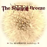 The Shining Breeze: The Slowdive Anthologyby Slowdive