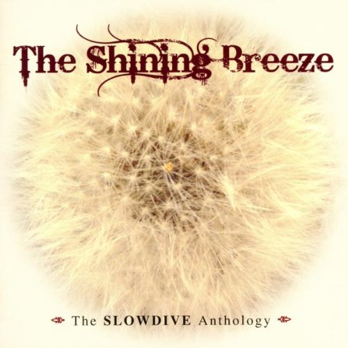 The Shining Breeze: The Slowdive Anthology (2 CD set)