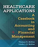 img - for Healthcare Applications: A Casebook in Accounting and Financial Management book / textbook / text book