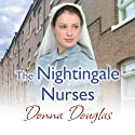 The Nightingale Nurses (       UNABRIDGED) by Donna Douglas Narrated by Penelope Freeman