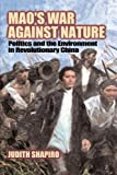 img - for Mao's War against Nature: Politics and the Environment in Revolutionary China (Studies in Environment and History) book / textbook / text book