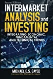 img - for Intermarket Analysis and Investing: Integrating Economic, Fundamental, and Technical Trends by Michael E.S. Gayed (1990-10-15) book / textbook / text book