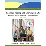 Reading, Writing, and Learning in ESL: A Resource Book for Teaching K-12 English Learners (6th Edition)