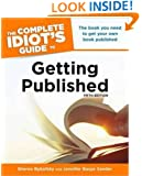 The Complete Idiot's Guide to Getting Published, 5E (Complete Idiot's Guides (Lifestyle Paperback))