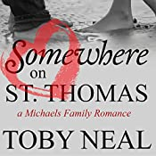 Somewhere on St. Thomas: Michaels Family Romance, Book 1   Toby Neal