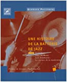 echange, troc Georges Paczynski - Une histoire de la batterie de jazz - Tome 3 : Elvin Jones, Tony Williams, Jack DeJohnette : les racines de la modernité