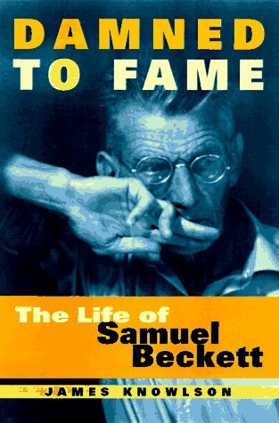 Damned to Fame: The Life of Samuel Beckett, James Knowlson
