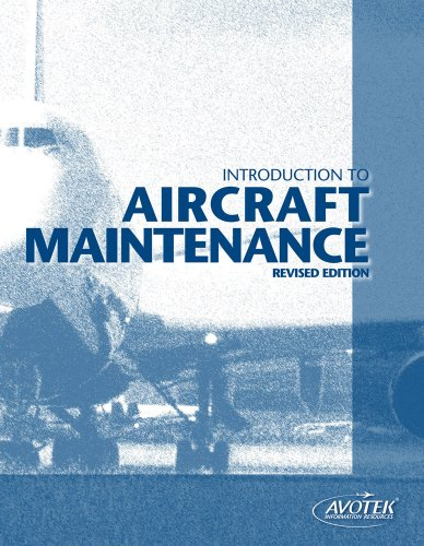 Introduction To Aircraft Maintenance, Revised Edition