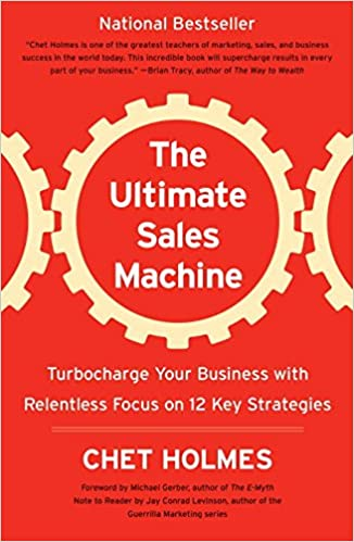 The Ultimate Sales Machine (Turbocharge Your Business with Relentless Focus on 12 Key Strategies)