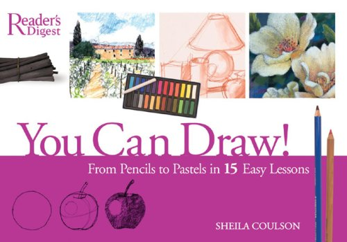 You Can Draw: From Pencil to Pastel in 15 Easy Lessons