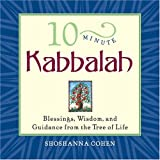10-Minute Kabbalah: Blessings, Wisdom, and Guidance from the Tree of Life