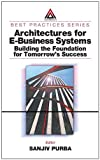 img - for Architectures for E-Business Systems: Building the Foundation for Tomorrow's Success book / textbook / text book