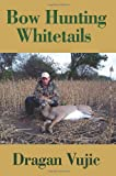 img - for Bow Hunting Whitetails book / textbook / text book