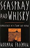 img - for Seaspray and Whisky: Reminiscences of a Tramp Ship Voyage book / textbook / text book