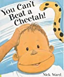 You Can't Beat a Cheetah! (0439996252) by Ward, Nick