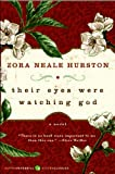 Hurstons Their Eyes Were Watching (Their Eyes Were Watching God by Zora Neale Hurston (Paperback - May 30, 2006))
