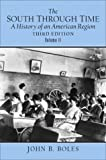img - for The South Through Time: A History of an American Region Volume II (3rd Edition) book / textbook / text book