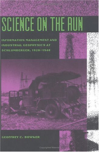 Science on the Run: Information Management and Industrial Geophysics at Schlumberger, 1920-1940 (Inside Technology)