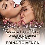 Lesbian Sex Stories: Girl on Girl Adventures of the Curious Thwat: Lesbian Sex Adventures: Girls on Girls | Erina Toivenon
